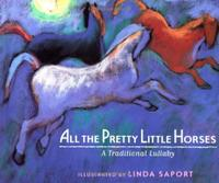 ALL THE PRETTY LITTLE HORSES