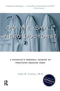 DO WE STILL NEED DOCTORS?