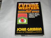 FUTURE WEATHER AND GREENHOUSE EFFECT