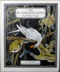 THE HUNDREDTH DOVE AND OTHER TALES