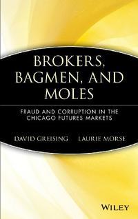 BROKERS, BAGMEN, AND MOLES