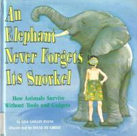 AN ELEPHANT NEVER FORGETS ITS SNORKEL