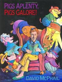 PIGS APLENTY, PIGS GALORE