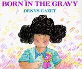 BORN IN THE GRAVY