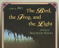 THE BIRD, THE FROG, AND THE LIGHT