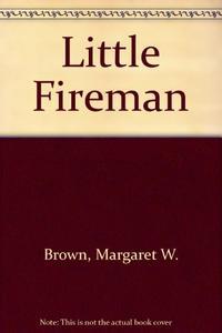 THE LITTLE FIREMAN