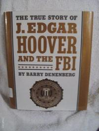 THE TRUE STORY OF J. EDGAR HOOVER AND THE F.B.I.