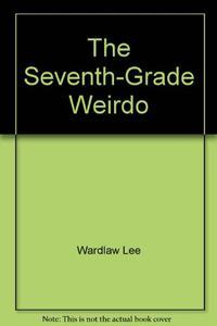 SEVENTH-GRADE WEIRDO
