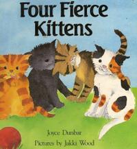 FOUR FIERCE KITTENS