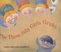 THE THREE SILLY GIRLS GRUBB