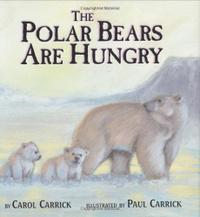 THE POLAR BEARS ARE HUNGRY