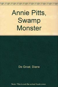 ANNE PITTS, SWAMP MONSTER