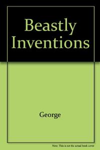 BEASTLY INVENTIONS