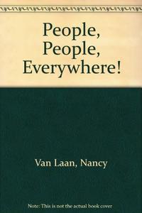 PEOPLE, PEOPLE, EVERYWHERE!