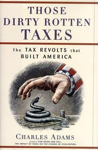 THOSE DIRTY ROTTEN TAXES