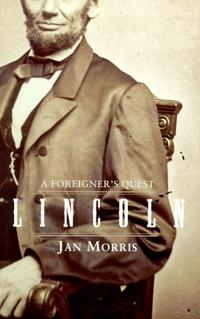 LINCOLN: A FOREIGNER'S QUEST