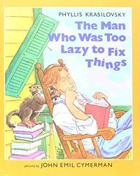 THE MAN WHO WAS TOO LAZY TO FIX THINGS