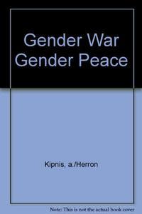 GENDER WAR/GENDER PEACE