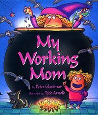 MY WORKING MOM