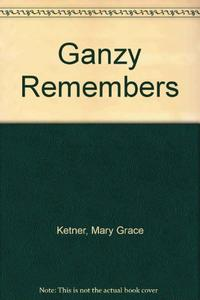 GANZY REMEMBERS