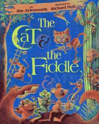 THE CAT AND THE FIDDLE AND MORE
