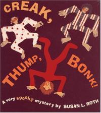 CREAK, THUMP, BONK!