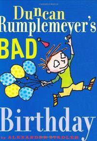 DUNCAN RUMPLEMEYER'S BAD BIRTHDAY