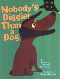 NOBODY'S DIGGIER THAN A DOG
