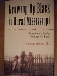 GROWING UP BLACK IN RURAL MISSISSIPPI