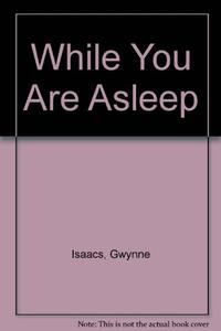 WHILE YOU ARE ASLEEP