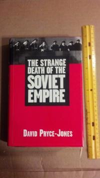 THE STRANGE DEATH OF THE SOVIET EMPIRE