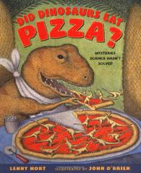 DID DINOSAURS EAT PIZZA?