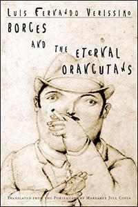 BORGES AND THE ETERNAL ORANGUTANS