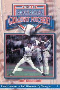 WHO IS BASEBALL'S GREATEST PITCHER?