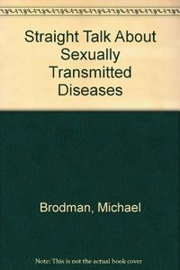 STRAIGHT TALK ABOUT SEXUALLY TRANSMITTED DISEASES