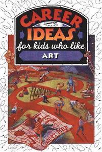 CAREER IDEAS FOR KIDS WHO LIKE ART