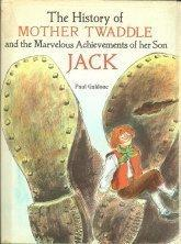 THE HISTORY OF MOTHER TWADDLE AND THE MARVELOUS ACHIEVEMENTS OF HER SON JACK