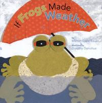 IF FROGS MADE WEATHER