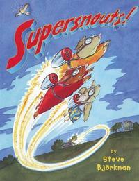 SUPERSNOUTS!