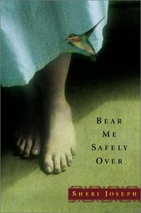 BEAR ME SAFELY OVER