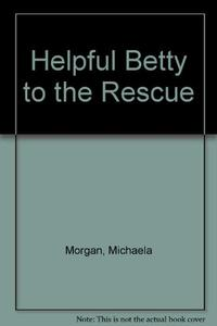 HELPFUL BETTY TO THE RESCUE