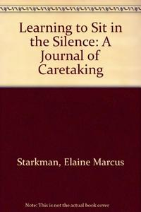 LEARNING TO SIT IN THE SILENCE