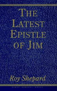 THE LATEST EPISTLE OF JIM