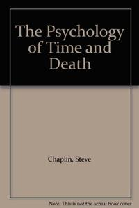 THE PSYCHOLOGY OF TIME AND DEATH