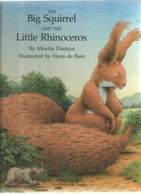 THE BIG SQUIRREL AND THE LITTLE RHINOCEROS