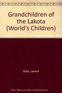 GRANDCHILDREN OF THE LAKOTA