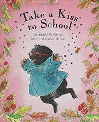TAKE A KISS TO SCHOOL