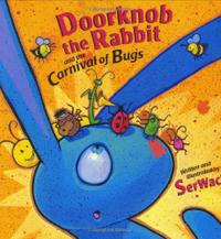 DOORKNOB THE RABBIT AND THE CARNIVAL OF BUGS