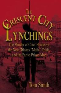 THE CRESCENT CITY LYNCHINGS