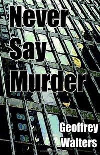NEVER SAY MURDER